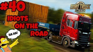 Euro Truck Simulator 2 Multiplayer: IDIOTS on the Road | Random & Funny Moments | #40