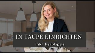 Einrichten mit Taupe: Expert Tutorial für die Trendfarbe des Jahres |  Monika Winden INTERIOR DESIGN