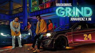 Grind - Jonahrenz X JM (Brusko Bros.) | Official Music Video