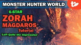 Monster Hunter World: Zorah Magdaros 6-Star Quest Solo Tutorial