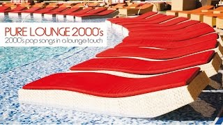 Top Lounge and Chill Out Music - Pure Lounge 2000