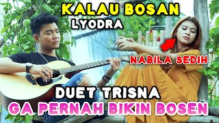 KALAU BOSAN - LYODRA (LIRIK) COVER BY NABILA MAHARANI FT TRI SUAKA
