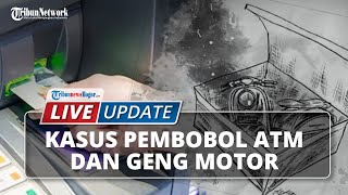 LIVE UPDATE: Modus Ganjel ATM dan Geng Motor di Bogor Barat