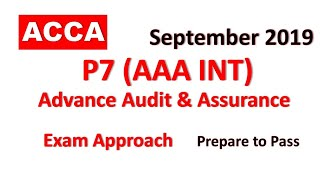 P7 (AAA) - Day 01 - September 2019   Advanced Audit and Assurance   ACCA Exam Approach Webinars