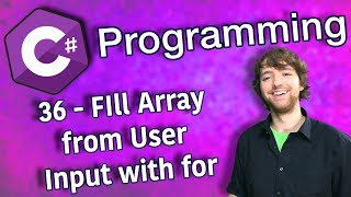 C# Programming Tutorial 36 - FIll Array from User Input with for