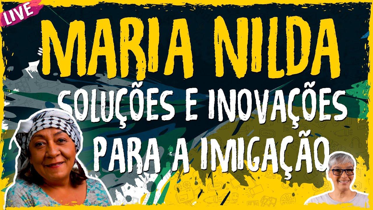 Soluções e Inovações para a Imigação com Maria Nilda – Live Convidado