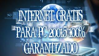 INTERNET GRATIS PARA PC 2015 100% GARANTIZADO