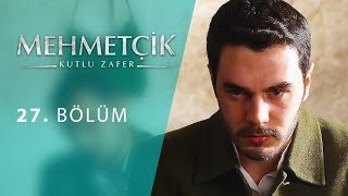 Mehmetcik Kutul Amare (Kutul Zafer) episode 27 with English subtitles