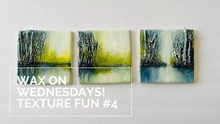 Wax On Wednesdays Encaustic Painting Texture Week #4!