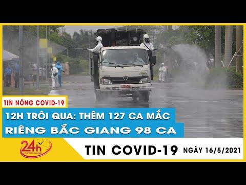 Cập Nhật Dịch covid-19 Sáng 16/5, Kỷ lục Thêm 127 ca mắc COVID-19 trong nước, Bắc Giang 98 ca. TV24h