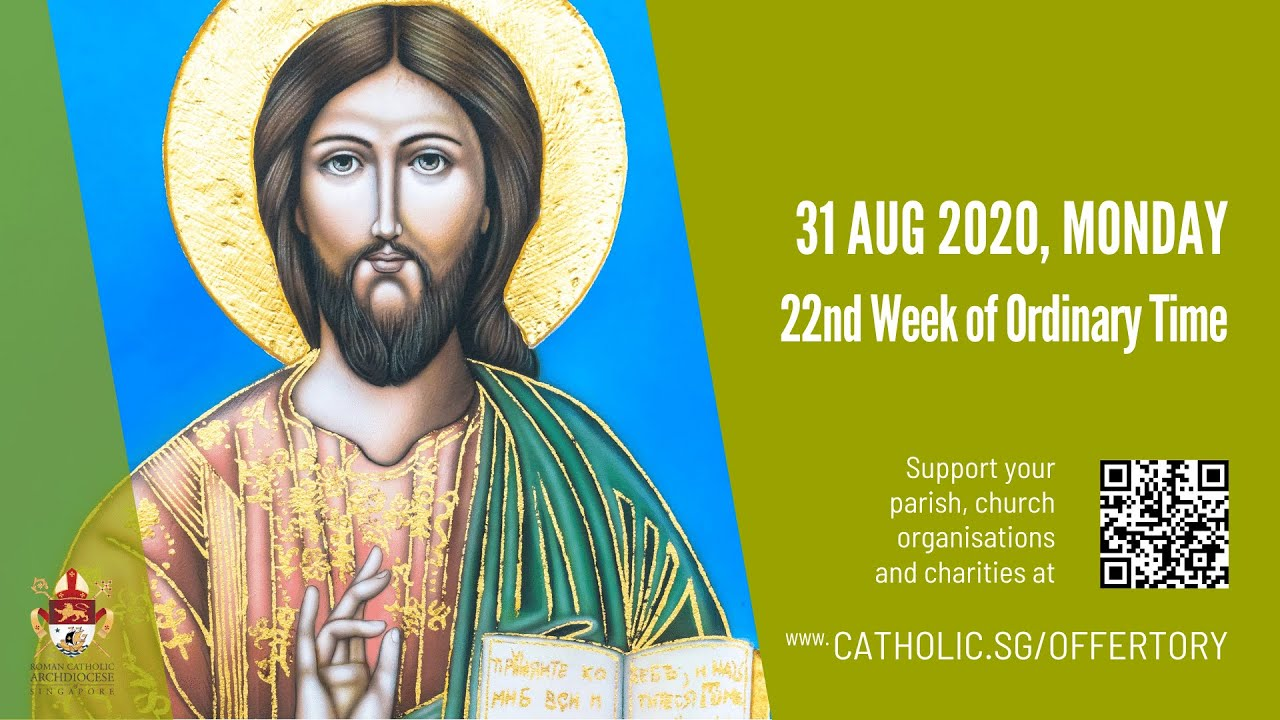Catholic Mass 31st August 2020 Online, Catholic Mass 31st August 2020 Online – Monday, 22nd Week of Ordinary Time 2020