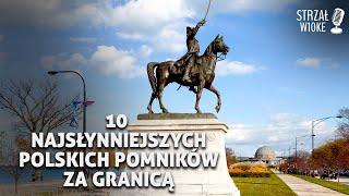 10 Najsłynniejszych polskich pomników za granicą