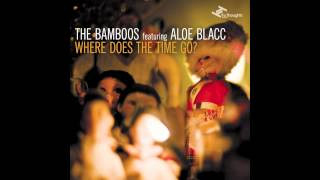 The Bamboos - Where Does The Time Go? feat. Aloe Blacc
