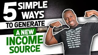 5 Simple Ways To Generate A New Income Source