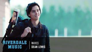 Dean Lewis   Waves | Riverdale 1x04 Music [HD]