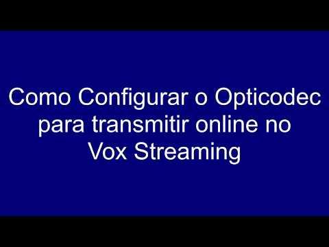 Como Configurar Opticodec no Vox Streaming