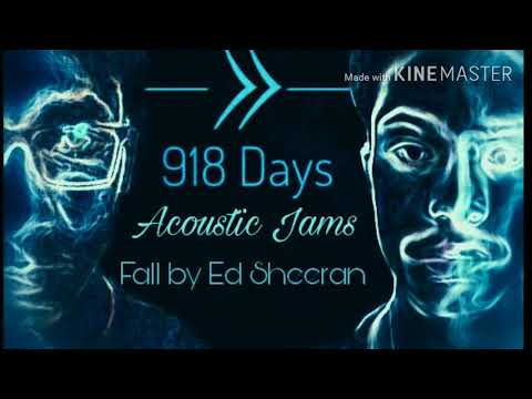 Acoustic Jams by 918 Days - Fall by Ed Sheeran