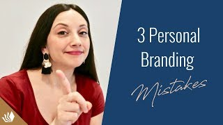 3 Personal Branding Mistakes You Must Avoid