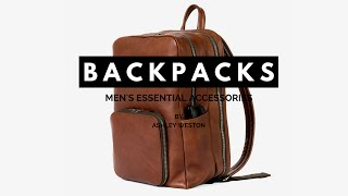 The Best Mens Backpacks & Rucksacks - Mens Essential Accessories - Leather, Pleather, Nylon