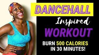 30 Minute Dancehall Inspired Workout | #DanceFitness