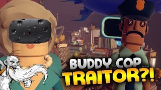 "Giant Cop VR Gameplay - ""BUDDY COP IS...A TRAITOR?!?"" HTC Vive Virtual Reality Let's Play"