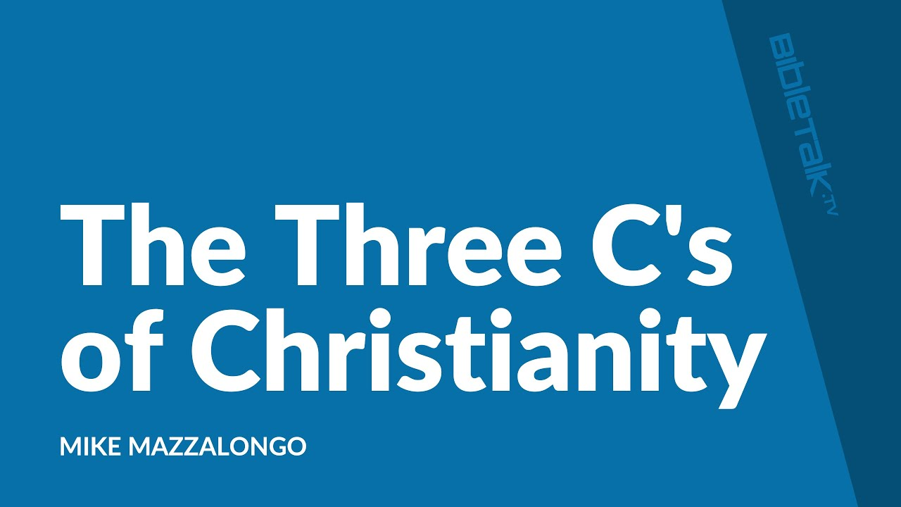 The Three C's of Christianity