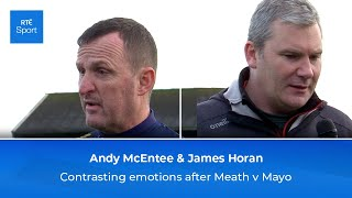 Deep Frustration | Contrasting Emotions For Andy McEntee And James Horan After Meath V Mayo