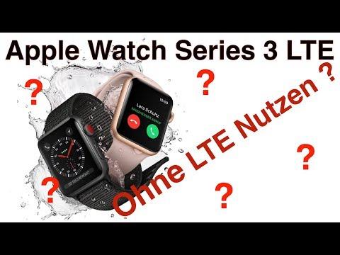 Apple Watch Series 3 LTE ohne LTE nutzen ?