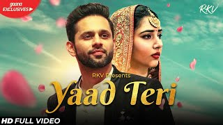 YAAD TERI (OFFICIAL VIDEO) | Rahul Vaidya RKV | Disha