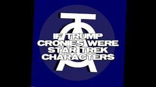Trump Cronies of Star Trek
