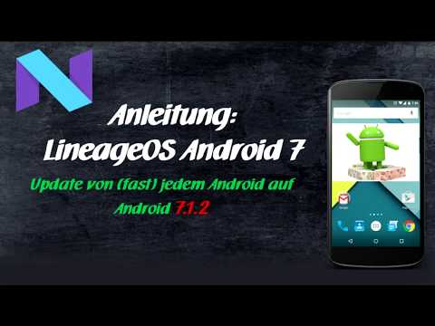 Anleitung: Android 7 installieren auf jedem Smartphone / Handy (LineageOS) Lineage Nougat