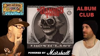 That's Not Metal Album Club... The Damned Things - Ironiclast