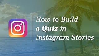 How to create a quiz on Instagram Stories