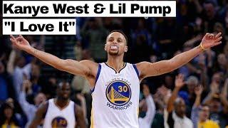 "Steph Curry Mix   ""I Love It""   Lil Pump Kanye West"