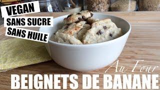 BEIGNETS DE BANANE SANS SUCRE NI HUILE   VEGAN