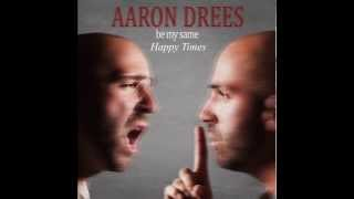Aaron Drees - Happy Times