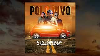 Dj TPZ , Manyula VG & Boomber Recks - Polo Vivo