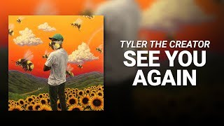 See You Again (Feat. Kali Uchis) // Tyler, The Creator