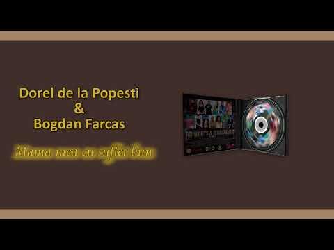 Dorel De La Popesti & Bogdan Farcas – Mama mea cu suflet bun Video