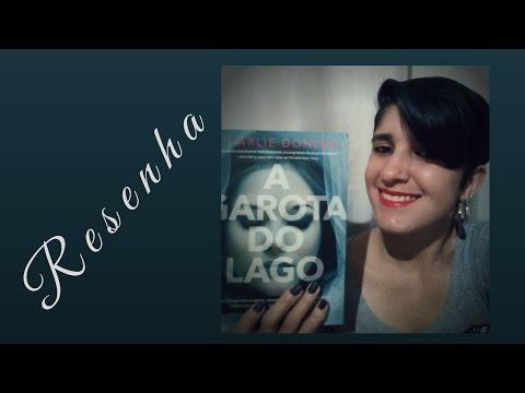 Resenha - A GAROTA DO LAGO | Suspense | LeiturasdaTchella