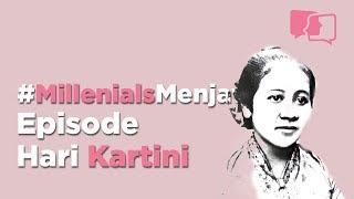 Hari Kartini - Millenials Menjawab