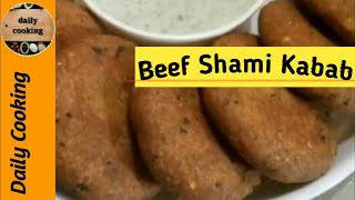 Beef shami  kabab recipe by daily cooking