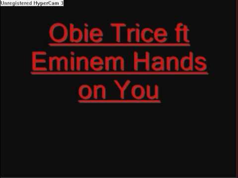 Hands On You Obie Trice ft Eminem - Lyrics Included