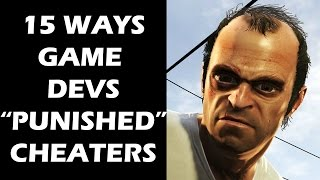 "15 ""HUMILIATING"" Ways Game Developers Penalized Cheaters"