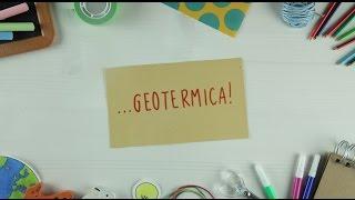 Spieghiamo l'energia... geotermica!