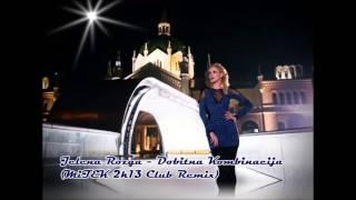 Jelena Rozga - Dobitna Kombinacija (MiTEK 2k13 Club Remix)
