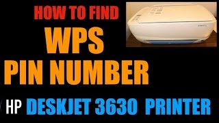 How To Find WPS PIN NUMBER of HP Deskjet 3630 All-in-One Printer | review.