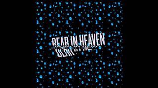 Kiss Me Crazy - Bear in Heaven