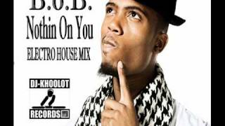 B.o.B. feat. Bruno Mars - Nothin On You (Electro House Mix)
