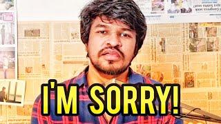 I Am Sorry MGs! | Madan Gowri